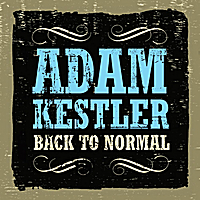 Adam Kestler | Back To Normal