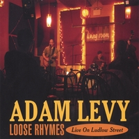 Adam Levy | Loose Rhymes — Live on Ludlow Street