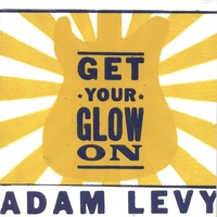 Adam Levy | Get Your Glow On