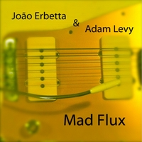 João Erbetta & Adam Levy | Mad Flux