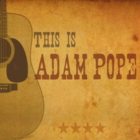 Adam Pope | This Is Adam Pope