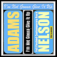 Adams Nelson | I'm Not Gonna Give It Up