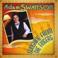 Adam Swanson | Sunshine from the Fingers