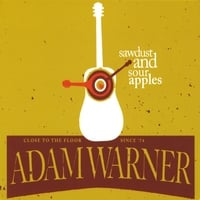 Adam Warner | Sawdust and Sour Apples