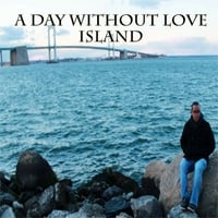 A Day Without Love | Island