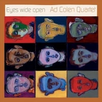 Ad Colen Quartet | Eyes Wide Open