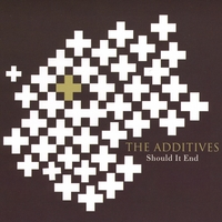 The Additives | Should It End