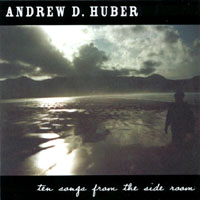 Andrew D. Huber | Ten Songs from the Side Room