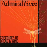 Admiral Twin | Creatures of Bread & Wine