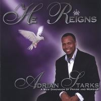 Adrian Starks | He Reigns