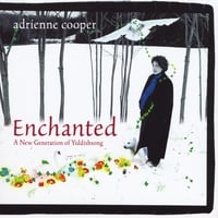 Adrienne Cooper | Enchanted: A New Generation of Yiddishsong