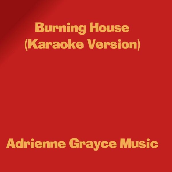 Adrienne grayce music burning house karaoke version for Instrumental house music