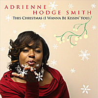 Adrienne Hodge Smith | This Christmas (I Wanna Be Kissin' You)