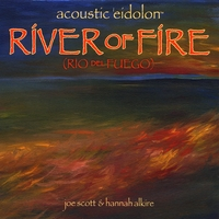 Acoustic Eidolon | River of Fire