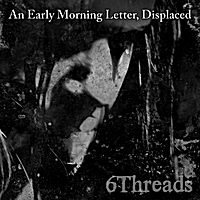 An Early Morning Letter, Displaced | 6Threads