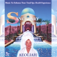 AEOLIAH | SANCTUARY OF REJUVENATION: Music for Spas