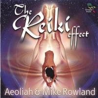 Aeoliah & Mike Rowland | The Reiki Effect