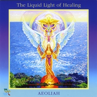 Aeoliah | The Liquid Light of Healing