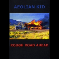 Aeolian Kid | Rough Road Ahead