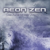 Aeon Zen | The Face of the Unknown