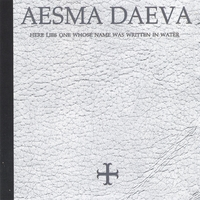 Aesma Daeva | Here Lies One whose Name was Written in Water