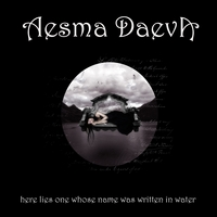 Aesma Daeva (Symphonic Metal) | Here Lies One Whose Name Was Written In Water 2009