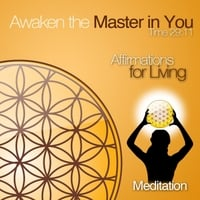 Affirmations for Living | Awaken the Master in You: Meditation