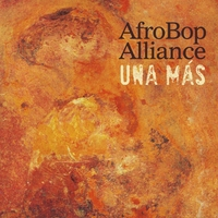 Afro Bop Alliance | Una Mas