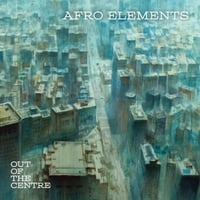 Afro Elements | Out of the Centre