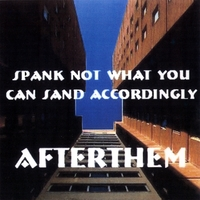 Afterthem | Spank Not What You Can Sand Accordingly
