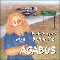 Agabus | It Ain't Easy Being Me