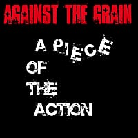 Against the Grain | A Piece of the Action