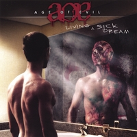 Age Of Evil | Living A Sick Dream