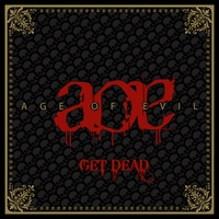 Age Of Evil | Get Dead - EP