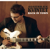 Aggerbæk Kvintet | Back in Town
