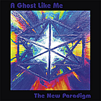 A Ghost Like Me | The New Paradigm