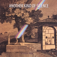Al Gromer Khan | Another Kind Of Silence