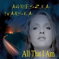 Agnieszka Iwanska | All That I Am