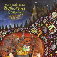 The Agnostic-Phibes Rhythm & Blood Conspiracy | Campfire Tales