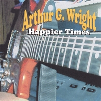 Arthur G. Wright | Happier Times