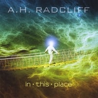 A.H. Radcliff | In This Place
