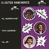 Al Hurricane, Tiny Morrie & Al Hurricane, Jr. | 15 Exitos Rancheros