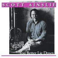 Scott Ainslie | You Better Lie Down