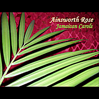 Ainsworth Rose | Jamaican Carols