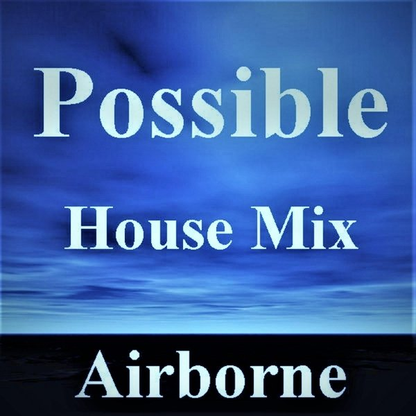 Airborne possible house mix cd baby music store for 80s house music mix