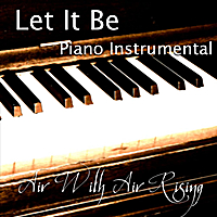 Air With Air Rising | Let It Be (Piano Instrumental)