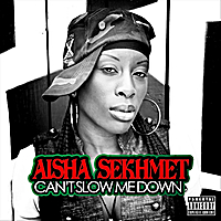 Aisha Sekhmet | Can't Slow Me Down