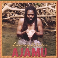 Ajamu | Living Water