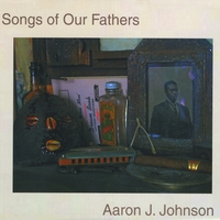 Aaron Johnson Songs of Our Fathers