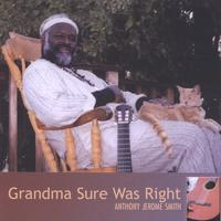 Anthony Jerome Smith | Grandma Sure Was Right
